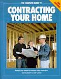 Complete Guide To Contracting Your Home 3rd Edition