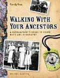 Walking with Your Ancestors: A Genealogists Guide to Using Maps and Geography