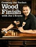 Creating the Perfect Wood Finish with Joe L'Erario Cover