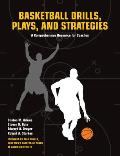 Basketball Drills Plays Strategies Comprehensive Resource for Coaches
