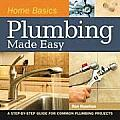 Home Basics Plumbing A Step By Step Guide for Common Plumbing Projects