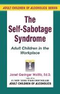 The Self-Sabotage Syndrome: Adult Children in the Workplace Cover