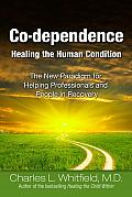 Co-dependence : Healing the Human Condition (91 Edition)