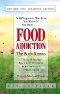 Food Addiction: The Body Knows: Revised & Expanded Edition by Kay Sheppard
