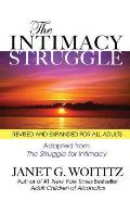 Intimacy Struggle : a New Version of the Struggle for Intimacy Revised and Expanded for All Adults (93 Edition)