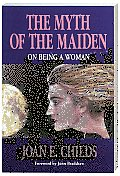 Myth Of The Maiden On Being A Woman
