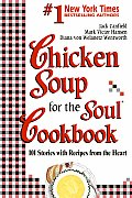 Chicken Soup for the Soul Cookbook: 101 Stories with Recipes from the Heart (Chicken Soup for the Soul) Cover