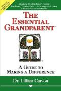 Essential Grandparent A Guide to Making a Difference