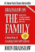 Bradshaw on the Family: A New Way of Creating Soild Self-Esteem
