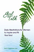 Girl Talk: Daily Reflections for Women of All Ages
