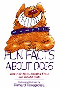 Fun Facts about Dogs Inspiring Tales Amazing Feats Helpful Hints