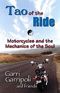 Tao of the Ride Motorcycles & the Mechanics of the Soul