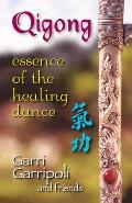 Qigong: Essence of the Healing Dance