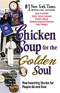 Chicken Soup for the Golden Soul: Heartwarming Stories for People 60 and Over (Chicken Soup for the Soul) (Large Print)