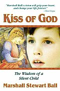 Kiss Of God The Wisdom Of A Silent Child