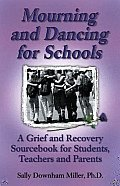 Mourning & Dancing For Schools