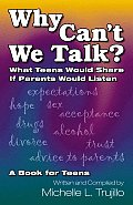 Why Cant We Talk What Teens Would Share if Parents Would Listen