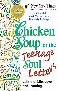 Chicken Soup for the Teenage Soul Letters Letters of Life Love & Learning