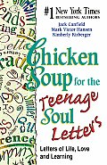 Chicken Soup for the Teenage Soul Letters: Letters of Life, Love and Learning (Chicken Soup for the Soul)