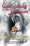 Converting to Judaism: Choosing to Be Chosen: Personal Stories Cover