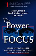 Power of Focus How to Hit Your Business Personal & Financial Targets with Absolute Certainty