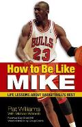 How to Be Like Mike: Life Lessons about Basketball's Best Cover