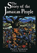 Story of the Jamaican People: The History of Jamaica & the World