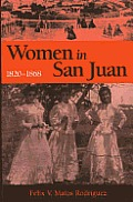 Women in San Juan, 1820-1868 (99 Edition)
