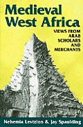 Medieval West Africa Views From Arab Sch