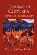 Dominican Cultures: The Making of a Caribbean Society