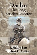 Darfur The Long Road To Disaster 2008 Edition