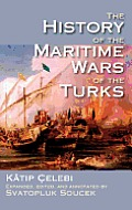 The History of the Maritime Wars of the Turks