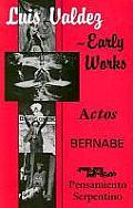 Luis Valdez Early Works Actos Bernabe & Pensamiento Serpentino