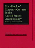 Handbook of Hispanic Cultures in the United States: Anthropology