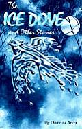 The Ice Dove and Other Stories