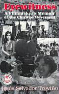 Eyewitness A Filmmakers Memoir of the Chicano Movement