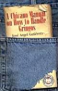 Chicano Manual on How to Handle Gringos