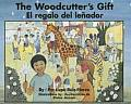 The Woodcutter's Gift/El Regalo...