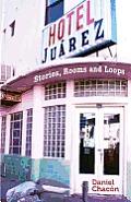 Hotel Juarez Stories Rooms & Loops
