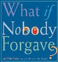 What If Nobody Forgave?: And Other Stories