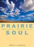 Prairie Soul: Finding Grace in the Earth Beneath My Feet