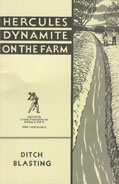 Hercules Dynamite on the Farm: Ditch Blasting.  Reprint from 1934.