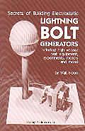 Secrets Of Building Electrostatic Lightning Bolt Generators