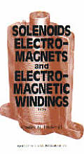 Solenoids Electromagnets & Electromagnetic Windings 2nd Edition