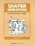 Shaper Job Operations Lessons in Using a Shaper