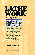 Lathe Work For Beginners A Practical Treatise