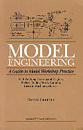 Model Engineering A Guide to Model Workshop Practice