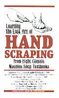 Learning the lost Art of Hand Scraping: From Eight Classic Machine Shop Textbooks