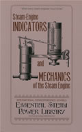 Steam-Engine Indicators and Mechanics of the Steam Engine