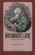 The Watchmaker's Lathe: It's Use and Abuse